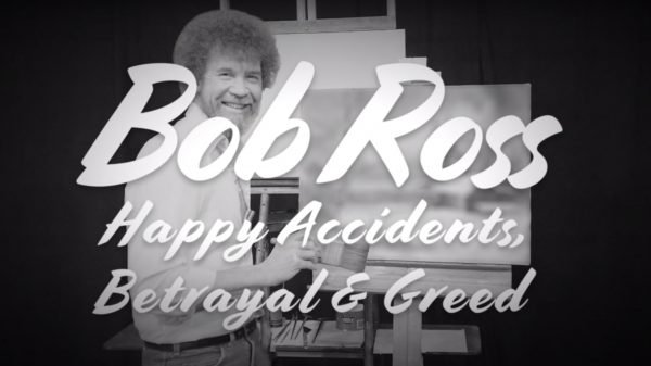Bob Ross Happy Accidents Betrayal and Greed